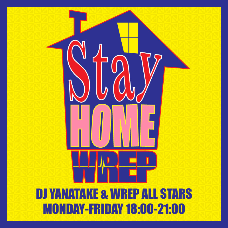 「STAY HOME WREP」スタート!